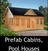Prefab Cabins, Pool Houses