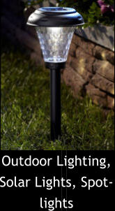 Outdoor Lighting, Solar Lights, Spot-lights