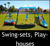 Swing-sets, Play-houses