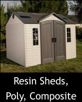 Resin Sheds, Poly, Composite