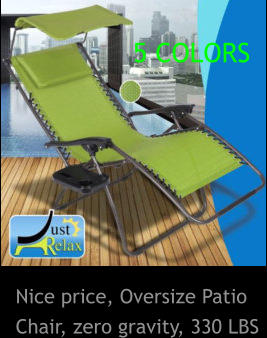 Nice price, Oversize Patio Chair, zero gravity, 330 LBS 5 COLORS