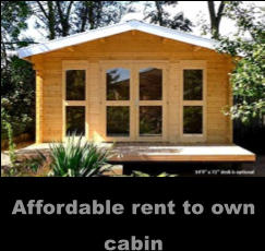 Affordable rent to own cabin