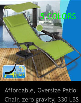 Affordable, Oversize Patio Chair, zero gravity, 330 LBS 5 COLORS