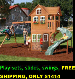 Play-sets, slides, swings, FREE SHIPPING, ONLY $1414
